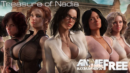 Treasure of Nadia [2019] [Uncen] [ADV, 3DCG, Animation] [Android Compatible] [ENG,RUS] H-Game