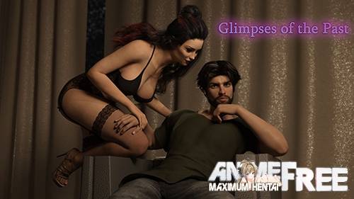 Glimpses of the past [2019] [Uncen] [ADV, 3DCG] [Android Compatible] [ENG,RUS] H-Game