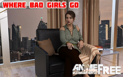 Where Bad Girls Go [2020] [Uncen] [ADV, 3DCG] [Android Compatible] [ENG,RUS] H-Game