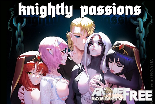 Knightly Passions / Рыцарские страсти [2020] [Uncen] [ADV] [Android Compatible] [ENG,RUS] H-Game