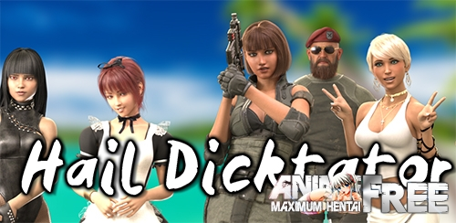 Hail Dicktator [2020] [Uncen] [ADV, 3DCG] [Android Compatible] [ENG] H-Game