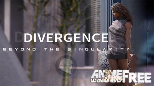 Divergence: Beyond The Singularity [2020] [Uncen] [ADV, 3DCG] [Android Compatible] [ENG,RUS] H-Game