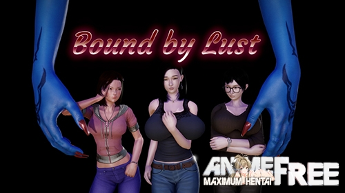 Bound by Lust [2020] [Uncen] [ADV, 3DCG, Animation] [Android Compatible] [ENG] H-Game