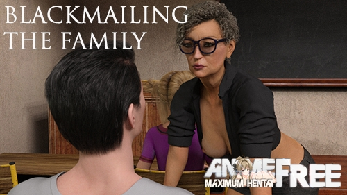 Blackmailing The Family [2020] [Uncen] [ADV, 3DCG] [Android Compatible] [ENG] H-Game
