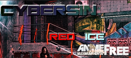 CyberSin: RedIce [2020] [Uncen] [ADV, 3DCG] [Android Compatible] [ENG] H-Game