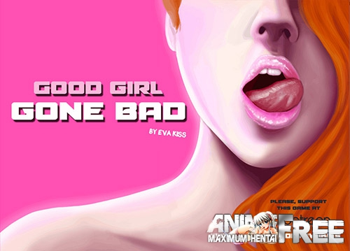 Good Girl Gone Bad / Хорошая девочка ушла в разнос + (DLC) [2017] [Uncen] [ADV] [Android Compatible] [ENG,RUS] H-Game