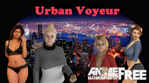 Urban Voyeur / Городской вуайерист [2017] [Uncen] [ADV, 3DCG] [Android Compatible] [ENG] H-Game