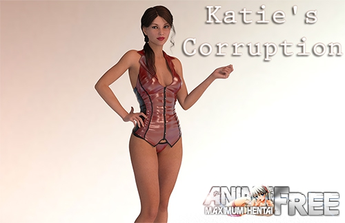 Katie's Corruption [2017] [Uncen] [3DCG, ADV] [Android Compatible] [RUS,ENG] H-Game