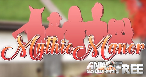Mythic Manor [2018] [Uncen] [ADV, 3DCG] [Android Compatible] [ENG,RUS] H-Game