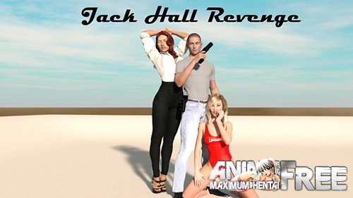 Jack Hall Revenge [2018] [Uncen] [ADV, 3DCG] [Android Compatible] [ENG] H-Game