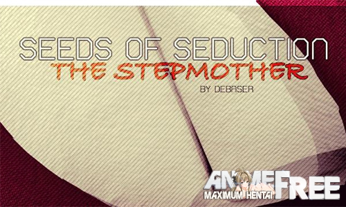 The Seeds of Seduction: The Stepmother [2018] [Uncen] [ADV, 3DCG] [Android Compatible] [ENG,RUS] H-Game