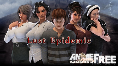 Lust Epidemic [2018] [Uncen] [ADV, 3DCG] [Android Compatible] [ENG,RUS] H-Game