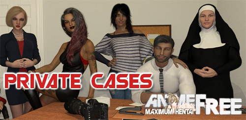Private Cases [2019] [Uncen] [ADV, 3DGC, Animation] [Android Compatible] [ENG,FR] H-Game