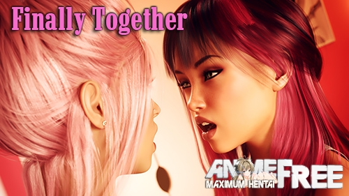 Наконец-То Вместе / Finally Together [2019] [Uncen] [ADV, 3DCG, Animation] [Android Compatible] [ENG,RUS] H-Game