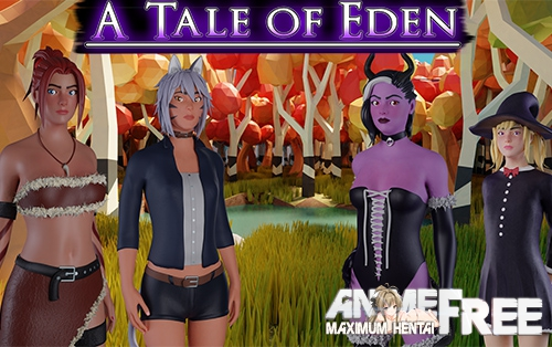 A Tale of Eden [2019] [Uncen] [ADV, 3DCG] [Android Compatible] [ENG] H-Game