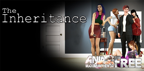 The Inheritance [2018] [Uncen] [ADV, 3DCG, Dating-Sim] [Android Compatible] [ENG] H-Game