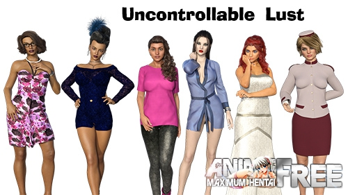 Uncontrollable Lust [2019] [Uncen] [ADV, 3DCG, Animation] [Android Compatible] [ENG,RUS] H-Game