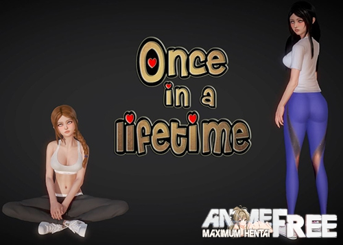 Once in a Lifetime [2019] [Uncen] [ADV, 3DCG] [Android Compatible] [ENG] H-Game