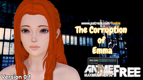 The Corruption of Emma [2019] [Uncen] [ADV, 3DCG] [Android Compatible] [ENG] H-Game