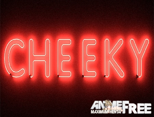Cheeky [2019] [Uncen] [ADV, 3DCG] [Android Compatible] [ENG] H-Game