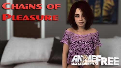 Chains of Pleasure [2019] [Uncen] [ADV, 3DCG] [Android Compatible] [ENG,RUS] H-Game