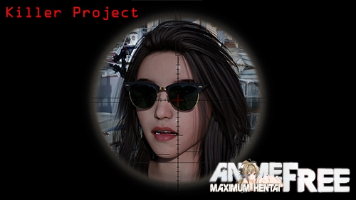 Killer Project [2020] [Uncen] [ADV, 3DCG, Animation] [Android Compatible] [ENG,RUS] H-Game