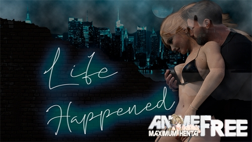 Life Happened [2020] [Uncen] [ADV, 3DCG, NTR] [Android Compatible] [ENG] H-Game
