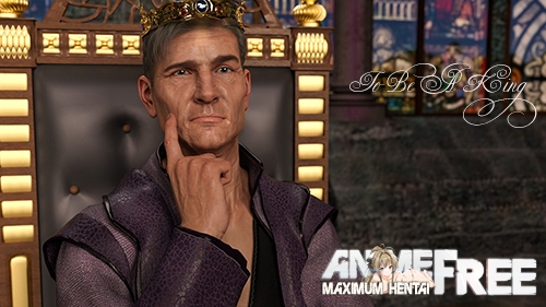 To Be A King [2020] [Uncen] [ADV, 3DCG] [Android Compatible] [ENG,RUS] H-Game
