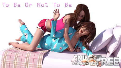 To Be Or Not To Be [2020] [Uncen] [ADV, 3DCG, Animation] [Android Compatible] [ENG] H-Game