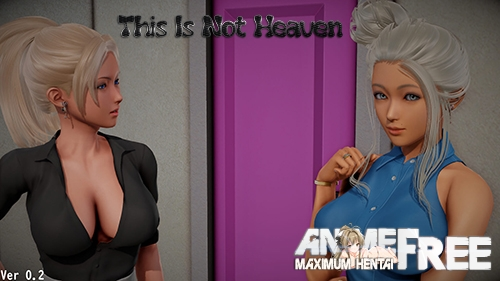 This Is Not Heaven [2020] [Uncen] [ADV, 3DCG, Animation] [Android Compatible] [ENG] H-Game