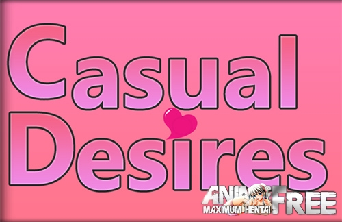 Casual Desires [2020] [Uncen] [ADV, 3DCG] [Android Compatible] [ENG,RUS] H-Game