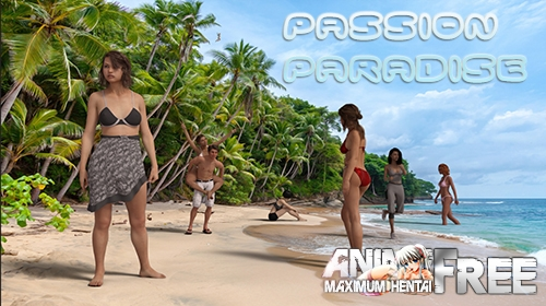 Passion Paradise [2020] [Uncen] [ADV, 3DCG, Animation] [Android Compatible] [ENG,RUS] H-Game