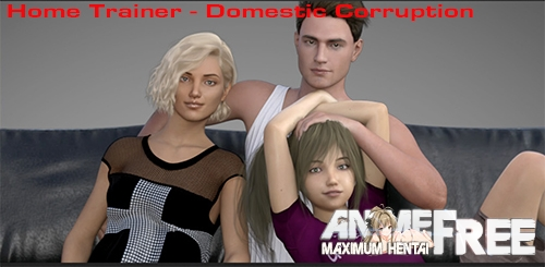 Home Trainer - Domestic Corruption [2020] [Uncen] [ADV, 3DCG] [Android Compatible] [ENG] H-Game