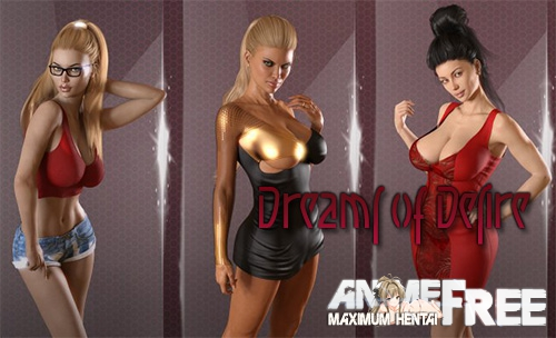 Dreams Of Desire [2018] [Uncen] [ADV, 3DCG] [Android Compatible] [ENG,RUS] H-Game