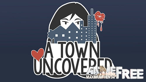 A Town Uncovered [2017] [Uncen] [ADV, Animation] [Android Compatible] [ENG] H-Game