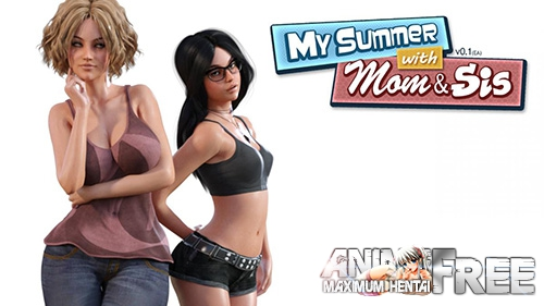 My Summer with Mom & Sis [2017] [Uncen] [RPG, ADV, 3DCG] [Android Compatible] [ENG] H-Game