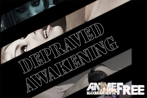 Depraved Awakening [2017] [Uncen] [ADV, 3DCG] [Android Compatible] [ENG,RUS] H-Game