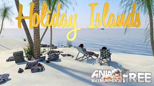 Holiday Islands [2018] [Uncen] [ADV, 3DCG] [Android Compatible] [ENG] H-Game