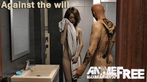 Against the will [2019] [Uncen] [ADV, 3DCG] [Android Compatible] [RUS] H-Game