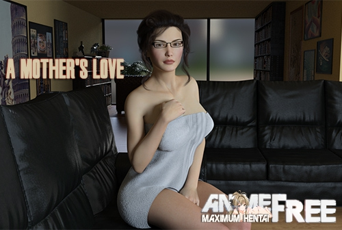 A Mother's Love [2019] [Uncen] [ADV, 3DCG, Animation] [Android Compatible] [ENG] H-Game