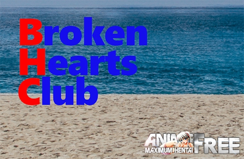 Broken Hearts Club [2018] [Uncen] [ADV, 3DCG] [Android Compatible] [ENG] H-Game