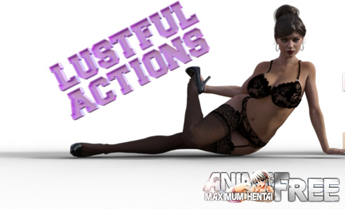 Lustful Actions [2019] [Uncen] [ADV, 3DCG] [Android Compatible] [ENG] H-Game
