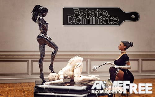 Estate: Domination / Estate: Dominate [2019] [Uncen] [ADV, 3DCG] [Android Compatible] [ENG, RUS] H-Game