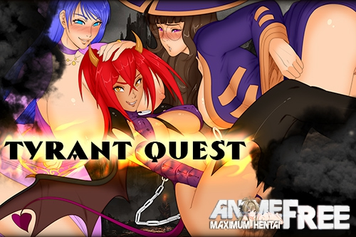 Tyrant Quest [2019] [Uncen] [ADV, Animation] [Android Compatible] [ENG] H-Game