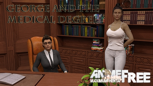 George and the Medical Degree [2019] [Uncen] [ADV, 3DCG] [Android Compatible] [ENG] H-Game