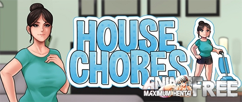 House Chores [2019] [Uncen] [ADV, Animation] [Android Compatible] [ENG] H-Game